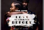Lord-Paper-Love-No-Catch-You-Before-www-halmblog-com