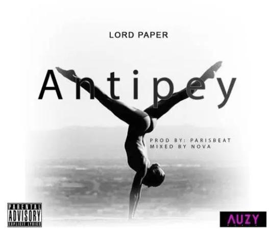 Lord Paper – Antipey [Produced by Parisbeat]