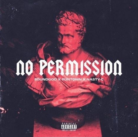 Nasty C Ft. Runtown (No Permission)