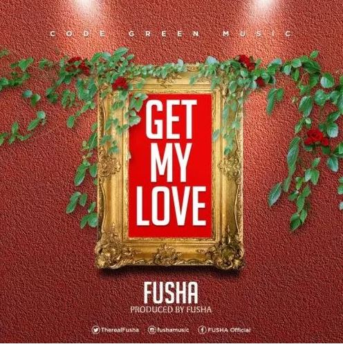 Fusha – Get My Love (Prod. by Fusha)