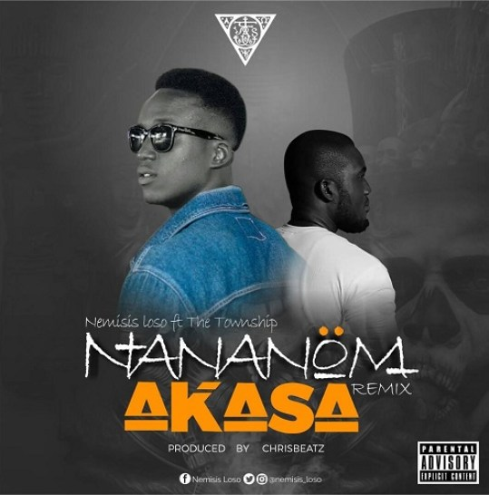 Nemisis Loso ft The Township - Nananom Akasa (Remix) (prod. by Chrisbeatz)