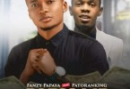 Fanzy Papaya – Bless Me ft. Patoranking