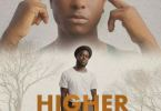 B4bonah – Higher ft. Kelvynboy (Prod By Zodiac)