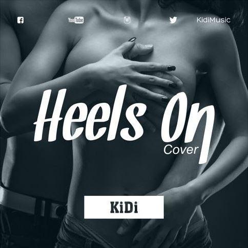 Kidi – Heels On (Mixed by Kidi)