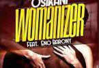 Osikani ft. Eno Barony – Womanizer (Prod by MethMix)