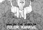 Wanlov The Kubolor Julor Kwakwe – (Annointed Teef)