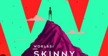 Worlasi – Skinny Dude (Prod. by Lexys)