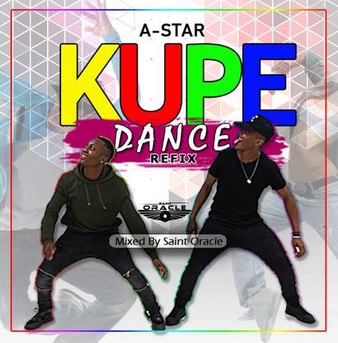 A-Star – Kupe Dance Refix (#KupeChallenge) (Mixed By Saint
