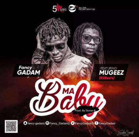 Download MP3: Fancy Gadam Ft  Mugeez ( R2BEES ) – My Baby