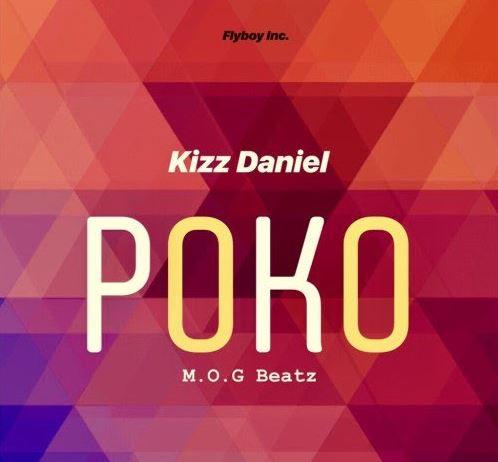 Kizz Daniel x M.O.G Beatz – Poko (Prod by M.O.G Beatz)