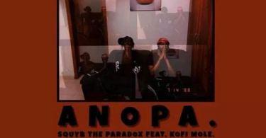 SQUYE The ParaDox – Anopa Ft. Kofi Mole