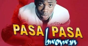 Download MP3: Bwoywan – PasaPasa (Prod. By Nbeatz)