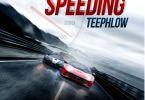 TeePhlow – Speeding (Biibi Ba Cover) (Prod by Fortune Dane)