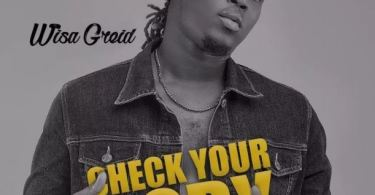 Download MP3: Wisa Greid – Check Your Body (Prod. by Chapter Beatz)