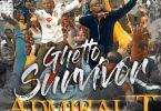 Download MP3: Admiral T – Ghetto Survivor Ft. Stonebwoy