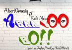Download MP3: AlbertOmusiq – Abaa Yoo Bo Ft Kofi Mole (Prod by Jayfyn)