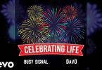 Download MP3: Busy Signal – Celebrating Life Ft. DavO