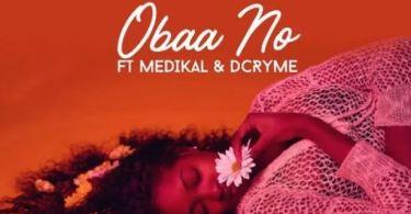 Download MP3: Nana Boroo – Obaa No ft. Medikal x D Cryme
