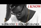 Download MP3: Sarkodie – I Know Ft. Reekado Banks (Prod by MOG Beatz)