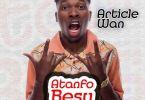 Downlooad MP3: Article Wan – Atanfo Besu (Prod. By Article Wan)