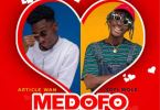 Download MP3: Article Wan – Medofo Ft. Kofi Mole (Prod. By Article Wan)