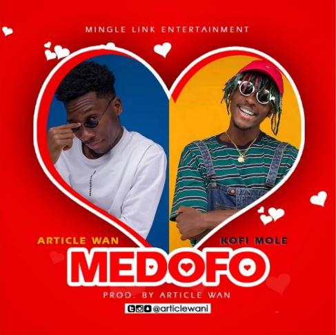 Download MP3: Article Wan – Medofo Ft. Kofi Mole (Prod. By Article Wan)