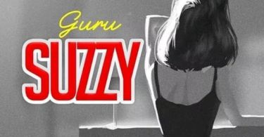 Download MP3: Guru – Suzzy Ft. S Nate (Prod By TomBeatz)