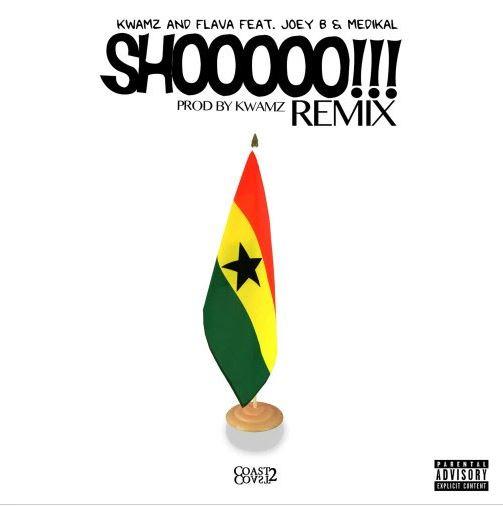 Download MP3: Kwamz & Flava Ft Medikal & Joey B – Shooo (Remix)