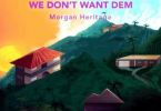 Download MP3: Morgan Heritage – We Don't Want Dem