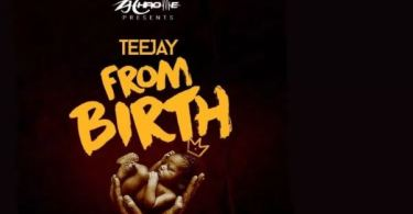 Download MP3: TeeJay – From Birth (Prod. By ZJ Chrome)