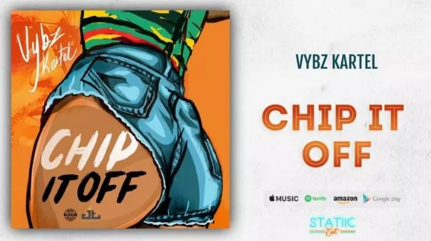 Download MP3: Vybz Kartel – Chip It Off