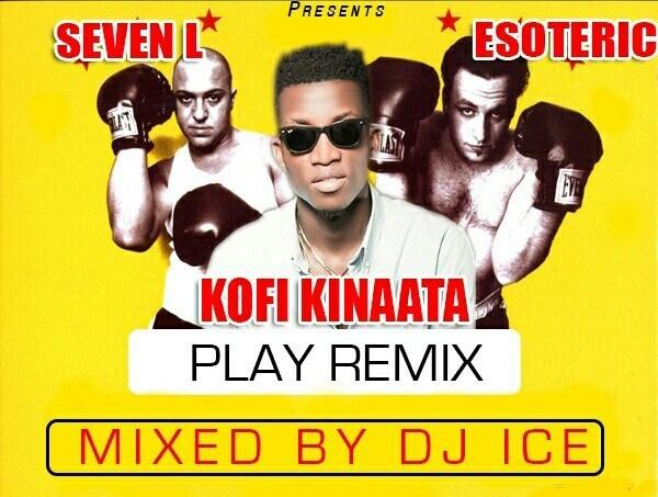 Download MP3: Kofi Kinaata – Play (Remix) Ft. 7L x Esoteric (Mixed By Dj Ice)