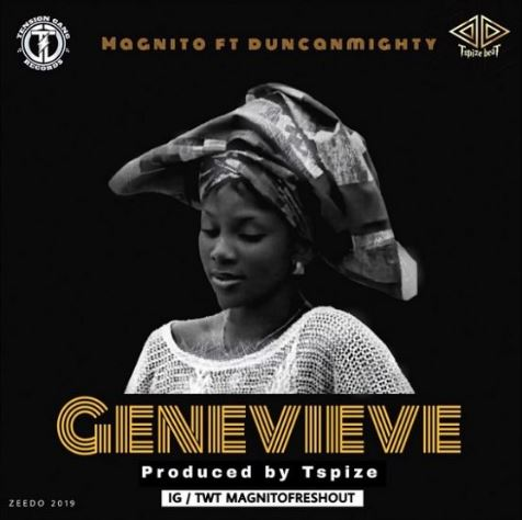 Download MP3: Magnito – Genevieve Ft. Duncan Mighty (Prod. By Tspize)