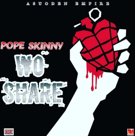 Download MP3: Pope Skinny – Wo Share
