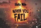 Download MP3: Shatta Wale – When You Fail (Prod. By ItzCJ)