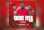 Download MP3: DJ Sawa  – Odo Me Ft. Strongman & YS (Prod. By Eyoh Soundboy)