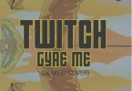 Download MP3: Twitch – Gyae Me (Dumebi Cover)
