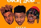 Download MP3: Tytan – Over You Ft. Kofi Mole x Quamina Mp