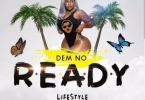 Download MP3: Vybz Kartel – Dem No Ready (Lifestyle Riddim)
