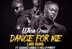 Wisa Greid – Dance For Me Ft. DarkoVibes & KelvynBoy