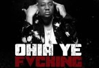 Download MP3: YeYo – Ohia Ye Fvcking (Prod. by Mix Master Garzy)