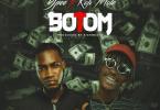 Ypee – Botom Ft Kofi Mole (Prod. by SickBeatz)