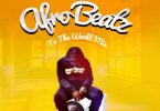 DJ Baddo – Afro Beatz To The World Mix