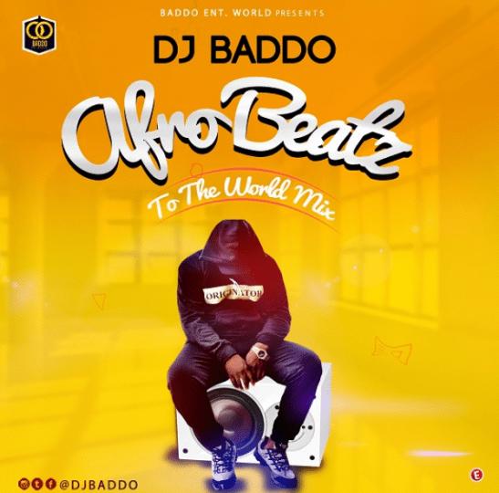 DJ Baddo – Afro Beatz To The World Mix