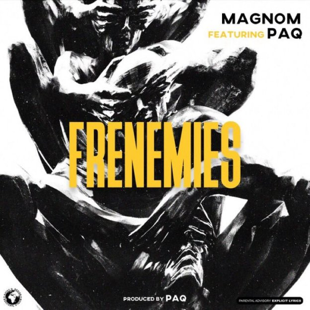 Magnom – Frenemies Ft Paq (Prod. by Paq)