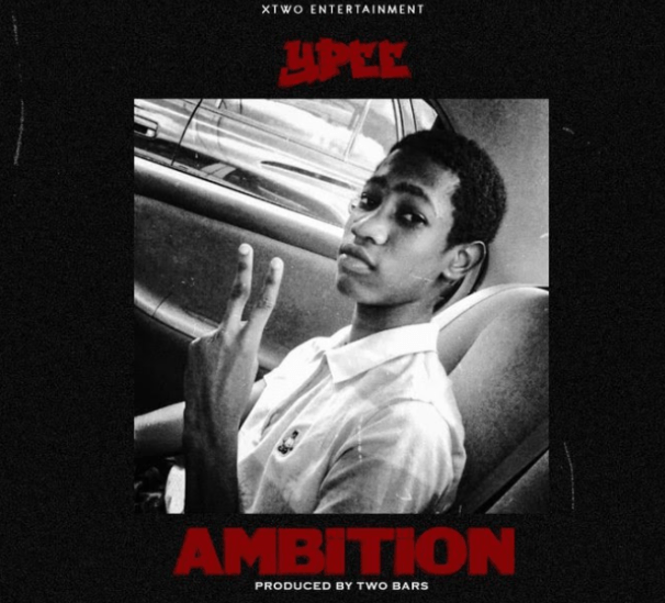 Ypee – Ambition mp3 download(Prod by Two Bars)