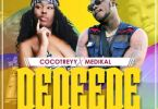 Cocotreyy – Dedeede Ft Medikal mp3 download