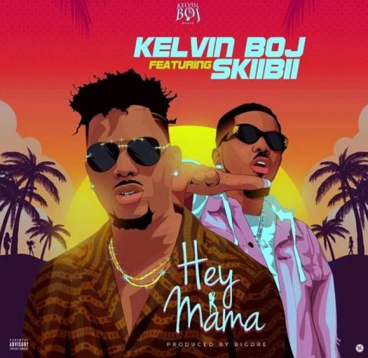 Kelvin Boj – Hey Mama Ft Skiibii mp3 download