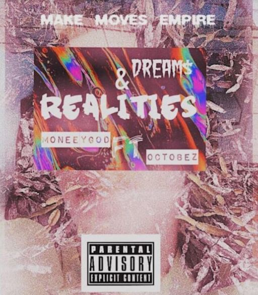 MoneeyGod – Dreams & Realities Ft Octobez