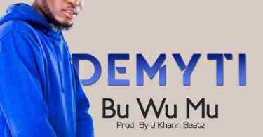 DeMyti – Bu Wu Mu (Prod. by J Khann Beatz)